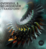 OverSoul and Neurodriver - TRANSFORM EP Now available on BandCamp!