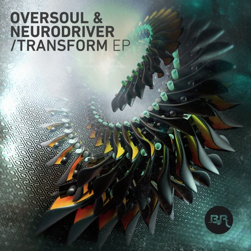 OverSoul and Neurodriver - Transform EP